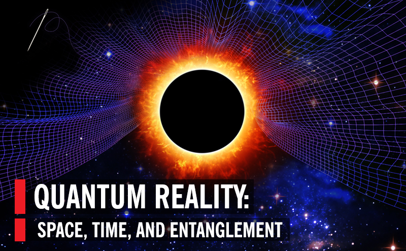 Quantum Reality: Space, Time, and Entanglement | World Science Festival