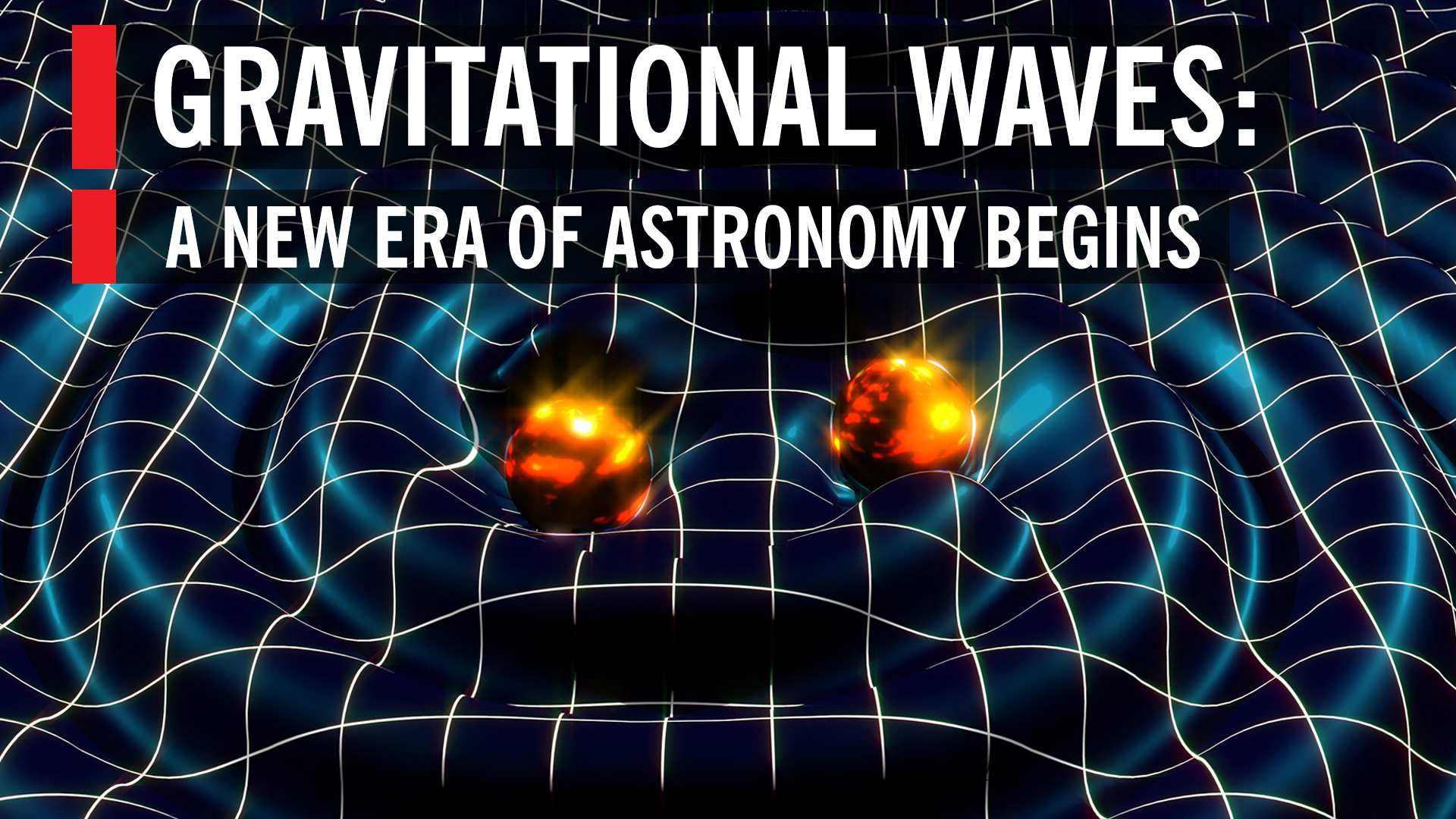 Gravitational Waves: A New Era of Astronomy Begins | World Science