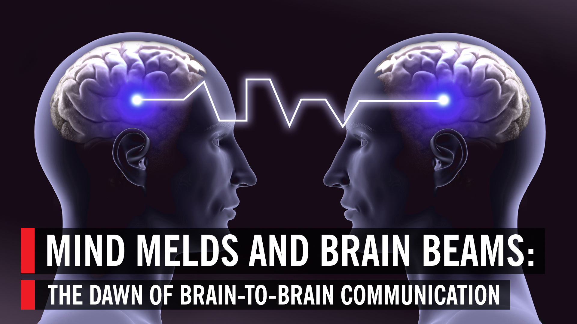 Mind Melds and Brain Beams: The Dawn of Brain-to-Brain Communication ...
