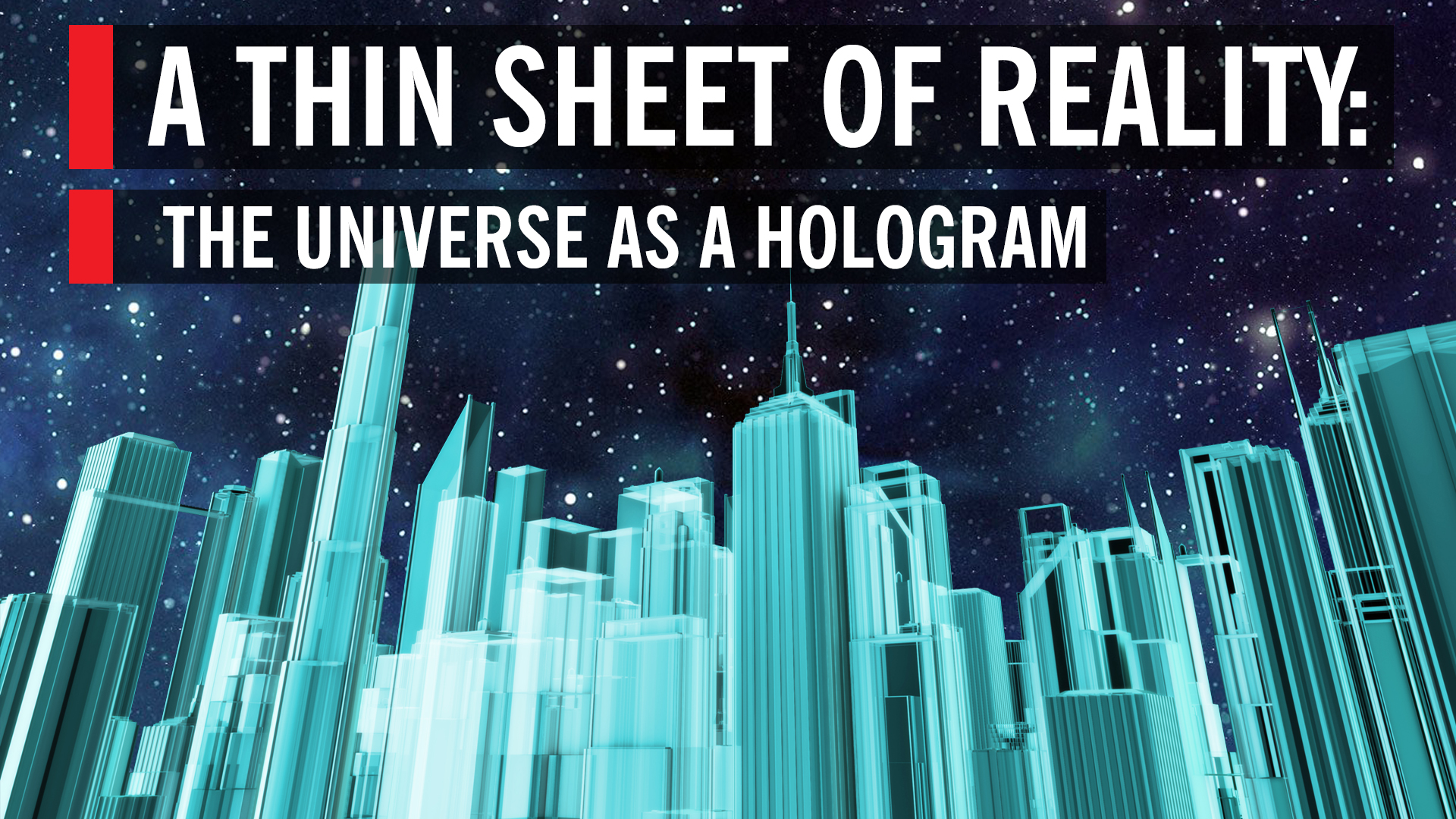 A Thin Sheet of Reality: The Universe as a Hologram   World