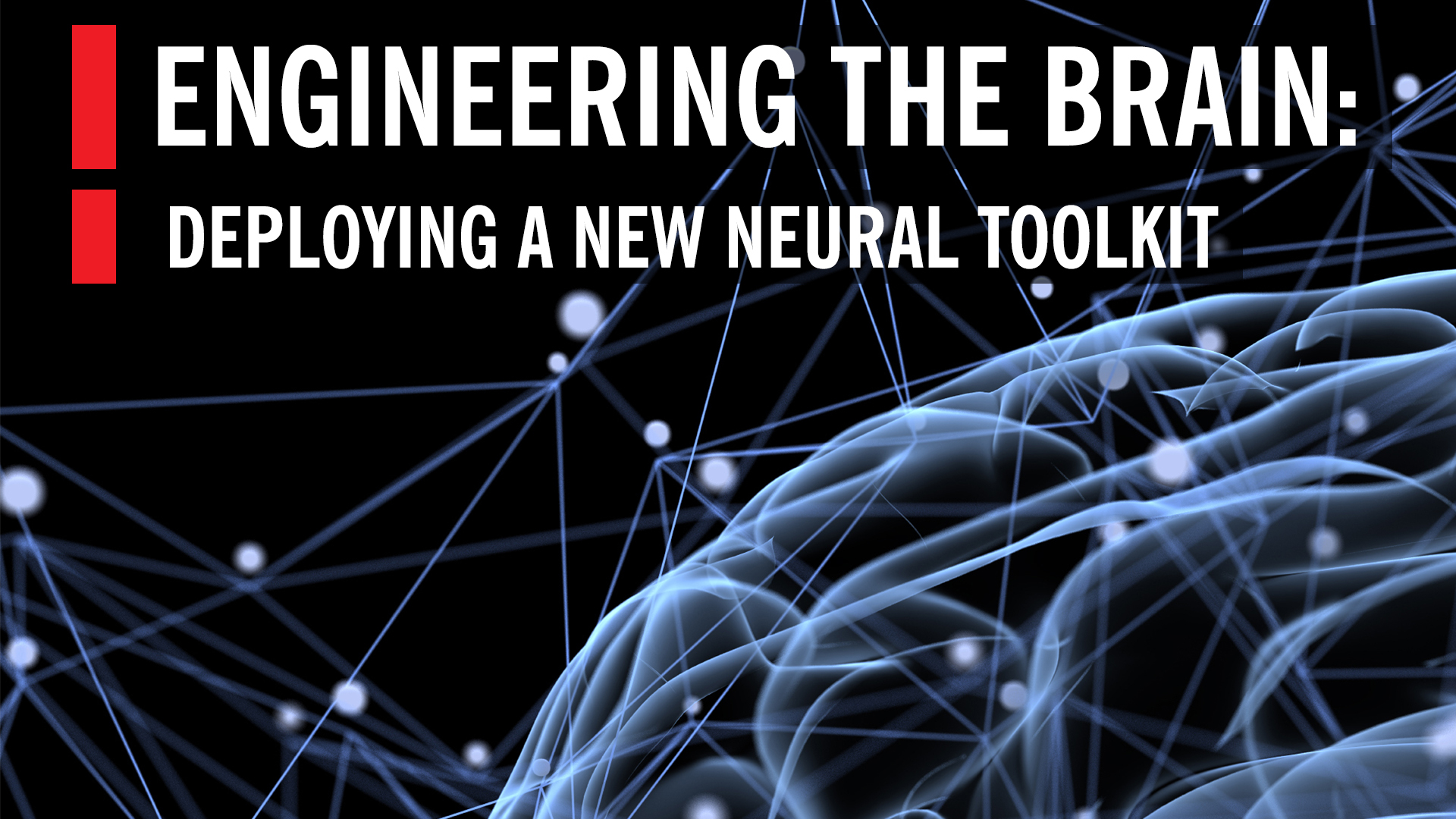 Neuronal Barcodes Shape Complex Networks In The Brain >> Engineering The Brain Deploying A New Neural Toolkit World