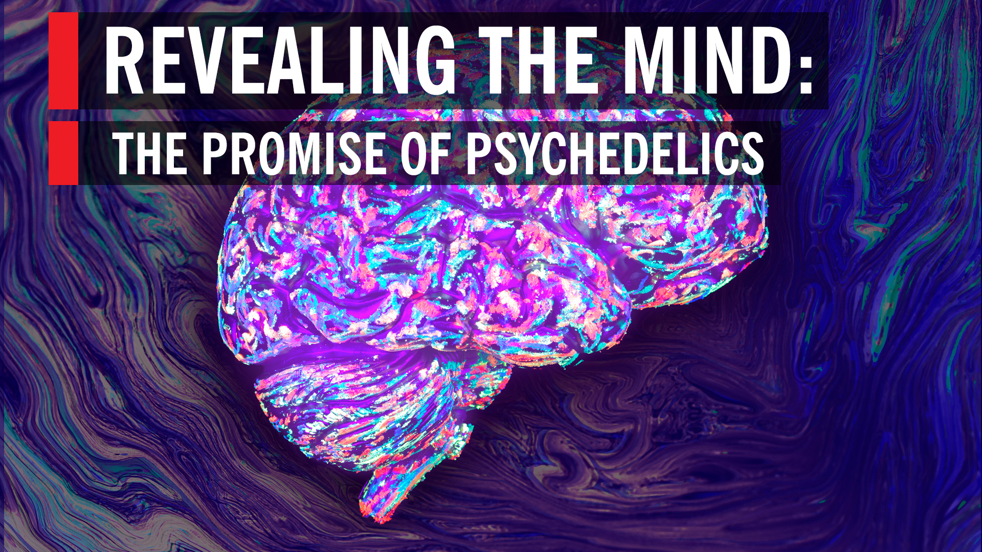Revealing the Mind: The Promise of Psychedelics | World